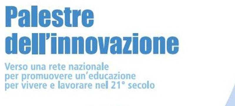 Nascono le Palestre dell'Innovazione per gli studenti del 21° secolo
