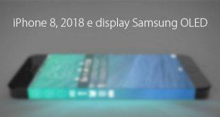Si parla già del display di iPhone 8? Accordi per il 2018