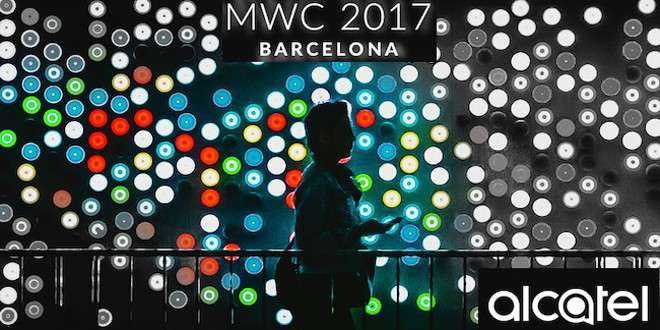 Mobile World Congress 2017, le novità di Alcatel