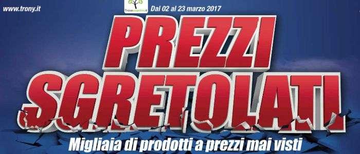 Volantino Trony marzo 2017, arrivano i Prezzi Sgretolati su migliaia di prodotti
