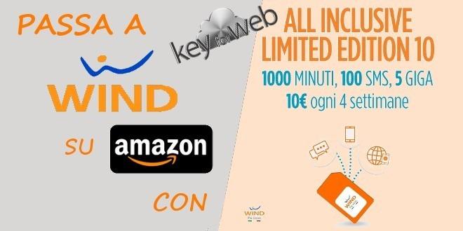 Passa a Wind su Amazon con All Inclusive Limited Edition: 1000 minuti+100 SMS+5GB a 10€, ecco il link