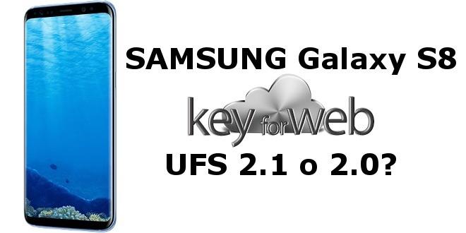 Come scoprire se il vostro Samsung Galaxy S8 monta memorie UFS 2.0 o UFS 2.1