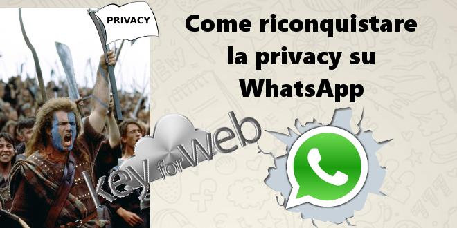 Come riconquistare la privacy su WhatsApp: nascondere orari di accesso e spunte blu su iOS e Android