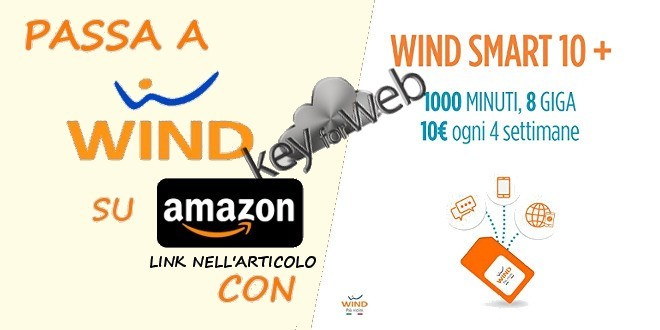 Passa a Wind con la super offerta Amazon Smart 10+: 1000 minuti + 8GB a 10€, ecco il link