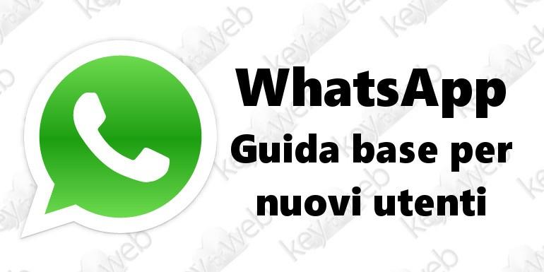 WhatsApp, guida base per nuovi utenti