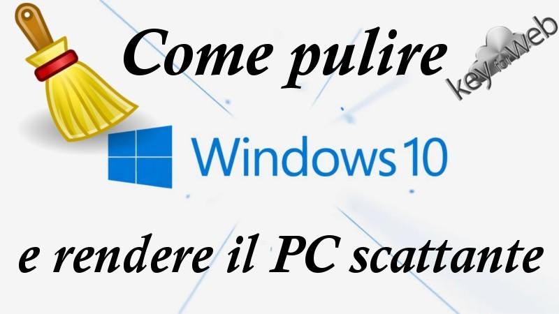 Come pulire Windows e rendere scattante il PC