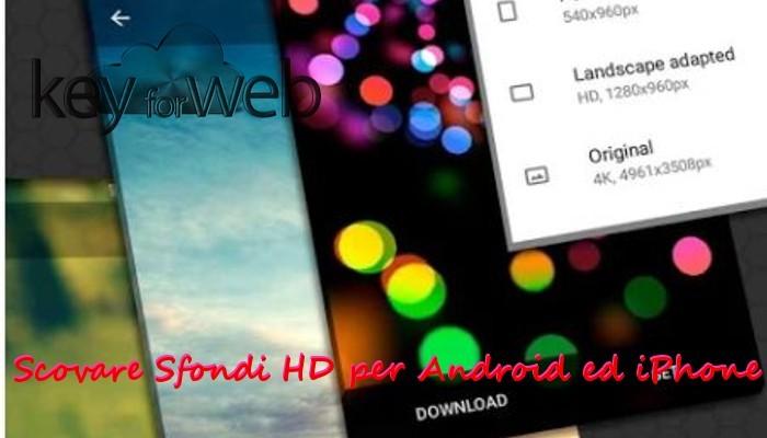 Sfondi HD e 4K, abbelliamo il nostro smartphone con immagini bellissime