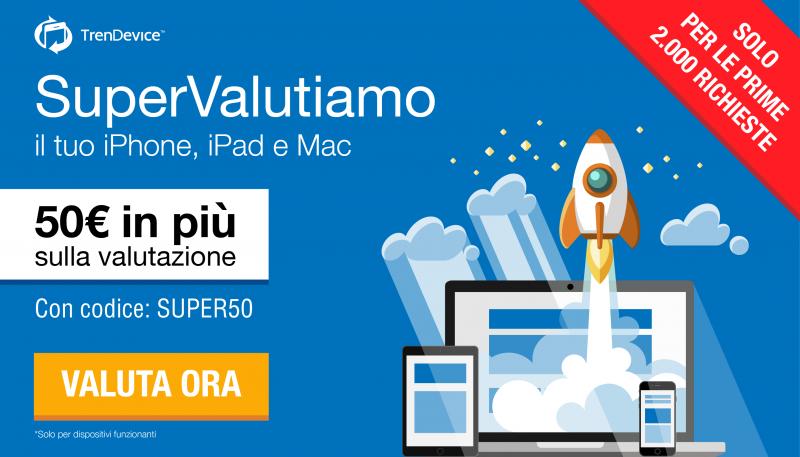 TrenDevice vi regala 50€ in più sulla valutazione del vostro iPhone, iPad e Mac. Solo per le prime 2.000 richieste