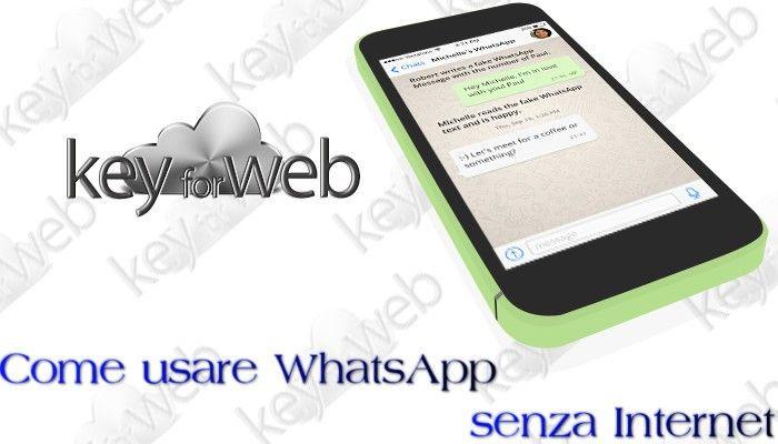 Come usare WhatsApp senza internet