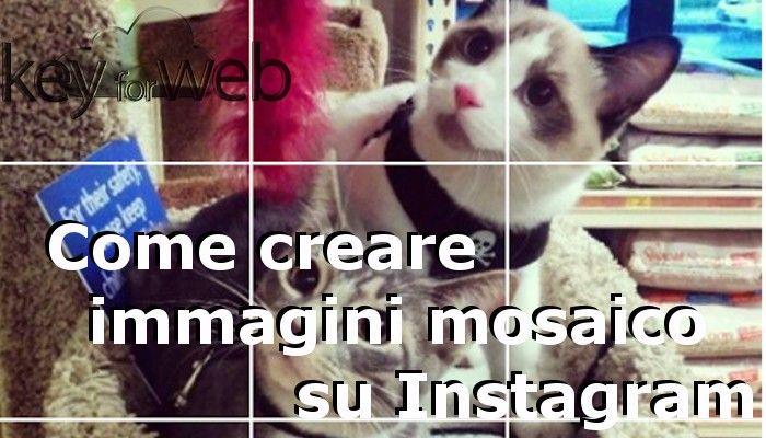 Come creare immagini mosaico su Instagram