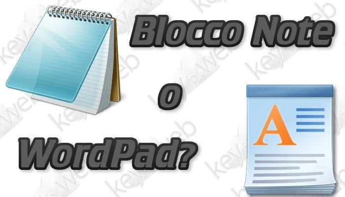 Blocco Note e WordPad: perché sono due cose differenti?