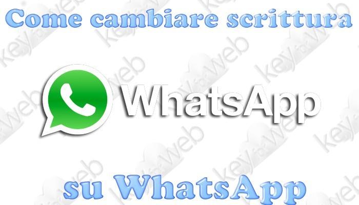 Come cambiare scrittura su WhatsApp