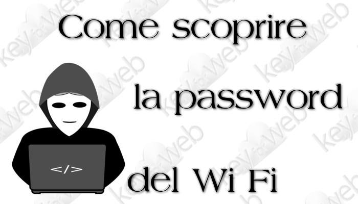 Come scoprire la password del Wi Fi a cui sono collegato