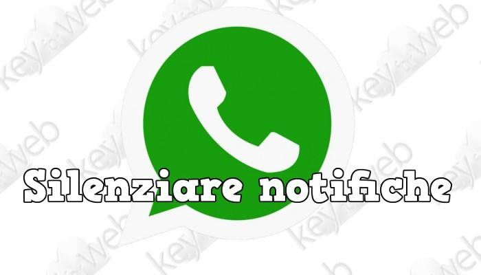Come silenziare WhatsApp, disattivare le notifiche