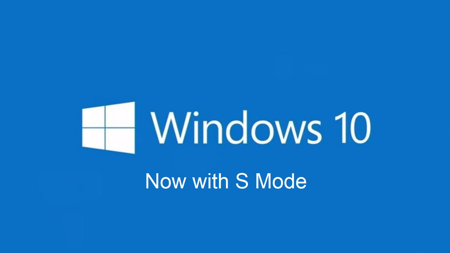 Addio Windows 10 S, benvenuto Windows 10 S Mode