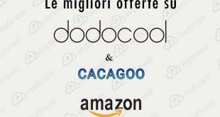 4 coupon per dodocool e CACAGOO validi fino al 21 marzo