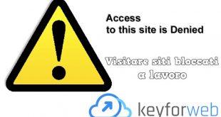 Visitare siti bloccati in ufficio gratis senza pericolo