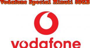 Ultima occasione per la Vodafone Special Minuti 50GB a 10€ al mese
